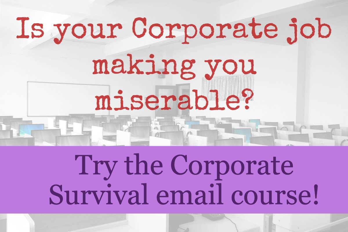 Is your corporate job making you miserable?