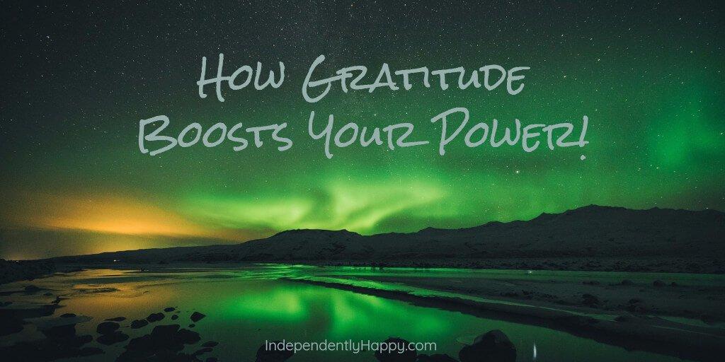 gratitude boosts your power