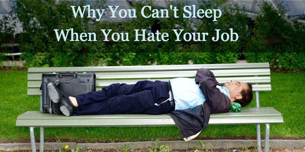 hate job can't sleep
