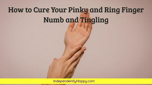 pinky and ring finger numb and tingling